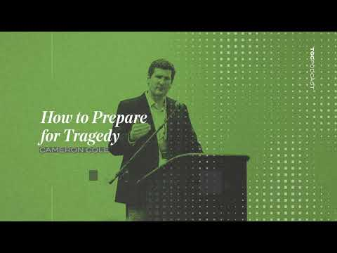Cameron Cole  How to Prepare for Tragedy  TGC Podcast