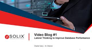 Solix Video Blog Series: Lateral Thinking vs. Conventional Wisdom