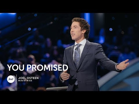 Joel Osteen - You Promised