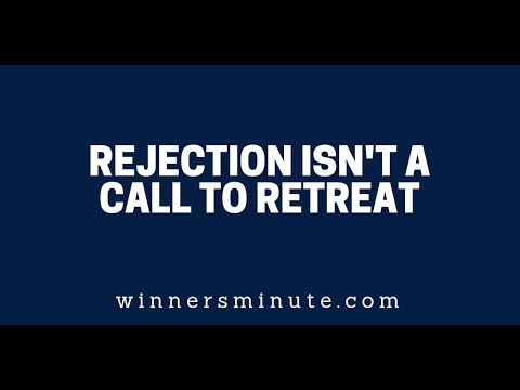 Rejection Isn't a Call to Retreat  The Winner's Minute With Mac Hammond