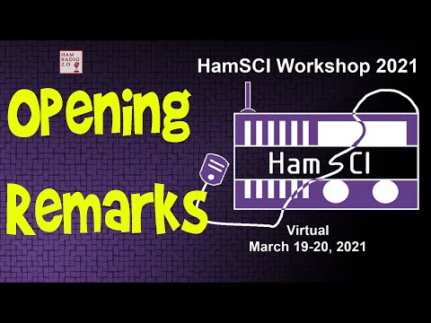HamSCI 2021 - Opening Remarks and Webinar Setup