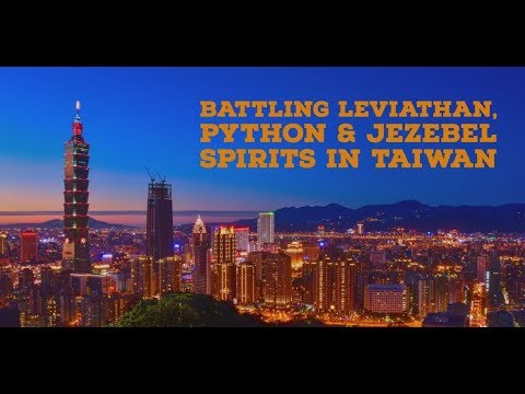 Battling Leviathan, Python and Jezebel Spirits in Taiwan  SURGE VLOG 26