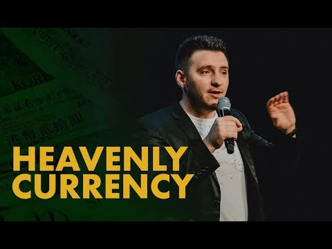 Heavenly Currency  - Pastor Martin