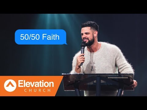 50/50 Faith: Move On A Maybe  Maybe:God  Pastor Steven Furtick