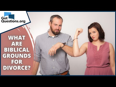 What are biblical grounds for divorce?  GotQuestions.org