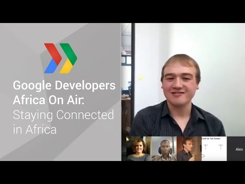 Google Developers Africa On Air: Staying Connected in Africa (Episode 1) - UC_x5XG1OV2P6uZZ5FSM9Ttw
