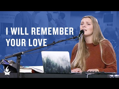 I Will Remember Your Love (spontaneous) -- The Prayer Room Live Moment