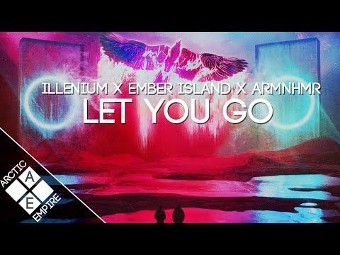 ILLENIUM Ft. Ember Island - Let You Go (ARMNHMR Remix) | Electronic - UCpEYMEafq3FsKCQXNliFY9A
