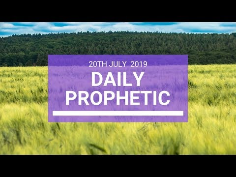 Daily Prophetic 20 July Word 3