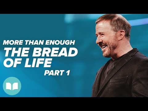 More Than Enough: The Bread of Life, Part 1 - Mac Hammond