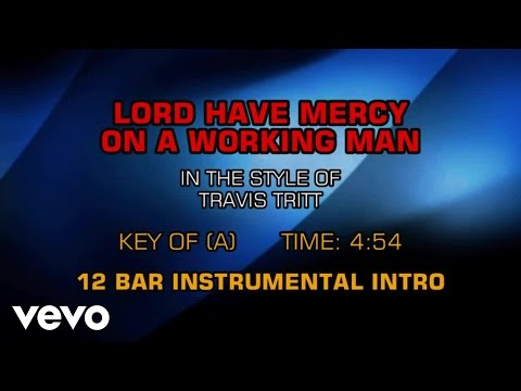 Travis Tritt - Lord Have Mercy On The Working Man (Karaoke) - UCQHthJbbEt6osR39NsST13g