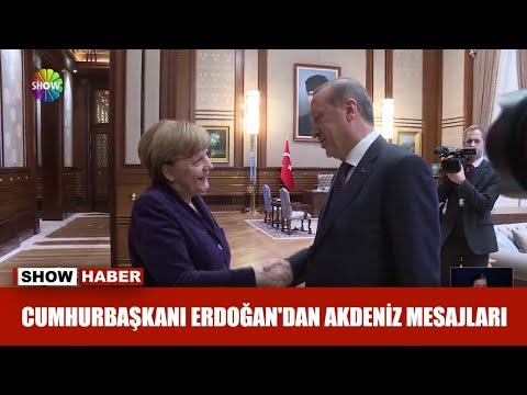 Cumhurbaşkanı Erdoğan'dan Akdeniz mesajları