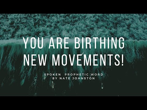 SPOKEN PROPHETIC WORD // YOU ARE BIRTHING NEW MOVEMENTS!
