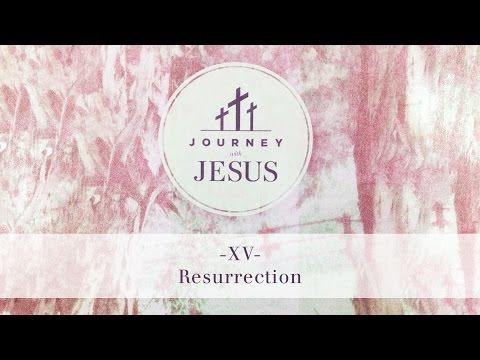 Journey With Jesus 360° Tour XV: Resurrection
