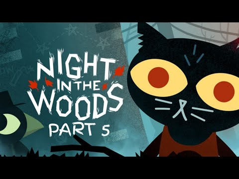 If this is a drunk dream.. What s a sober one? Night in the Woods Part 5