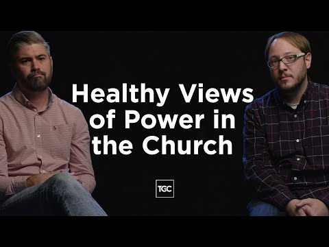 Healthy Views of Power in the Church