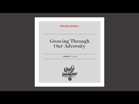 Growing Through Our Adversity  Daily Devotional