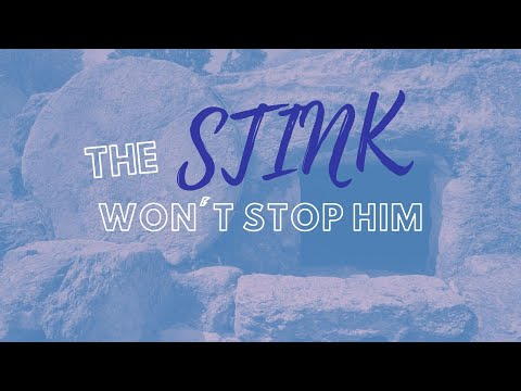 The Stink Won't Stop Him - Church Online