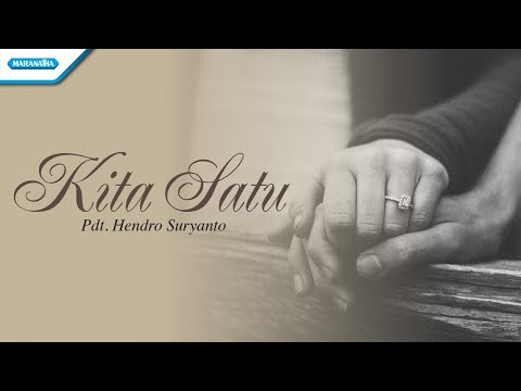 Kita Satu - Wedding Songs - Pdt. Hendro Suryanto (with lyric)