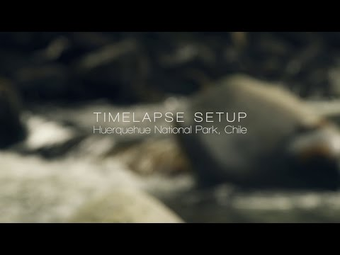 Patagonia Timelapse Project | BTS Huerquehue