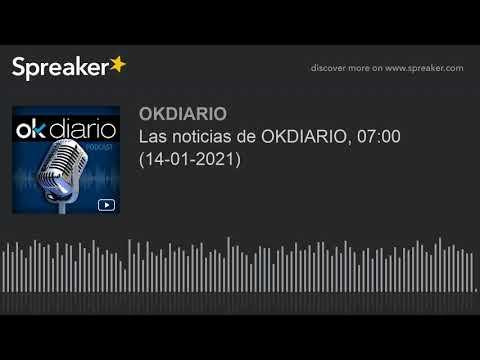 Las noticias de OKDIARIO, 07:00 (14-01-2021)