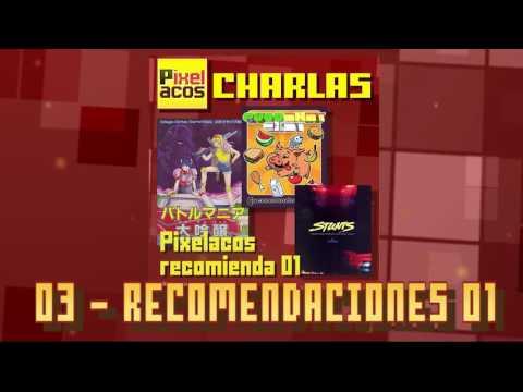 Pixelacos Charlas – 003 – Recomendaciones 01