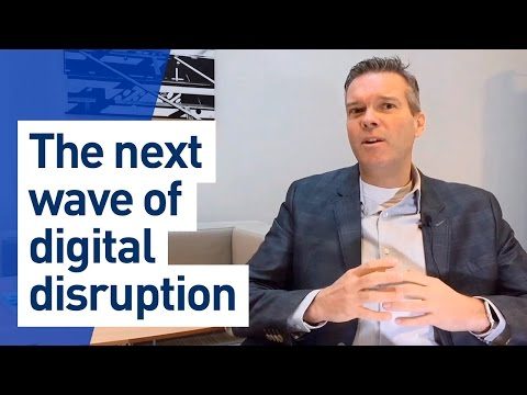 The next wave of digital disruption