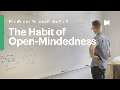 The Habit of Open-Mindedness: Process Series