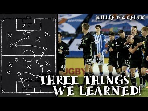KILLIE 0 4 CELTIC   THREE THINGS WE LEARNED!