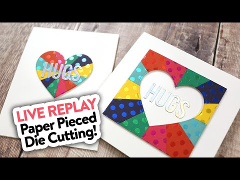 🔴 LIVE REPLAY! Colorful Paper Piecing & Die Cutting
