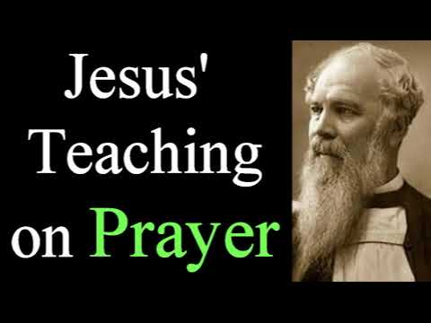Jesus' Teaching on Prayer - Bishop J. C. Ryle  / Christian Audio Devotionals
