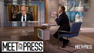 Full Kudlow: 'I Sure Don't See A Recession'   Meet The Press   NBC News