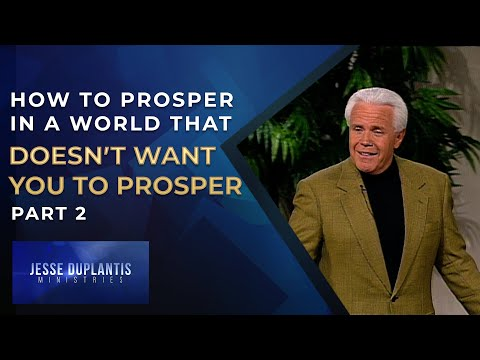 How To Prosper In A World That Doesnt Want You To Prosper, Part 2  Jesse Duplantis