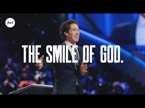 The Smile of God  Joel Osteen