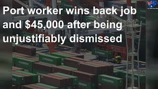Port worker wins back job and $45,000