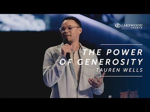 The Power of Generosity  Tauren Wells