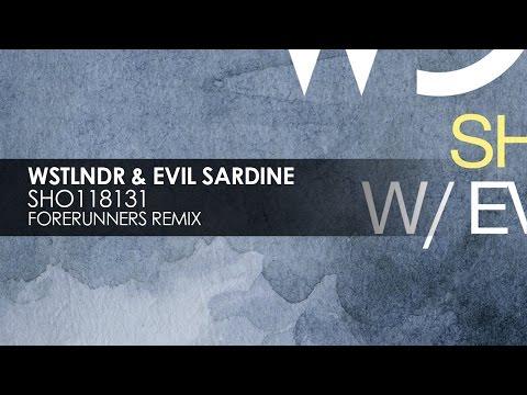 WSTLNDR & Evil Sardine - SHO118131 (Forerunners Remix) [Teaser]
