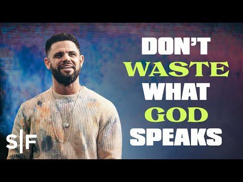 Dont Waste What God Speaks  Steven Furtick