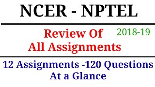 NCER-NPTEL | Review Of All Assignments | At a Glance | 2018-19