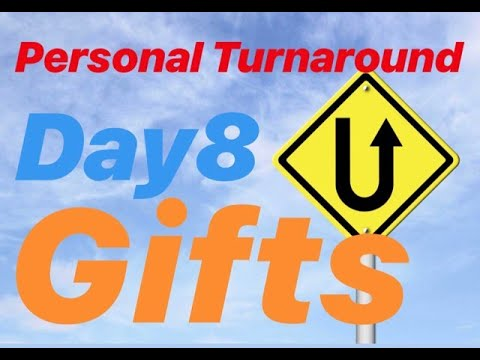 Personal Turnaround Series - Day 8: Gifts