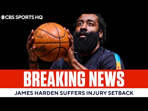 James Harden Injury: Nets star suffers setback, is out indefinitely | CBS Sports HQ