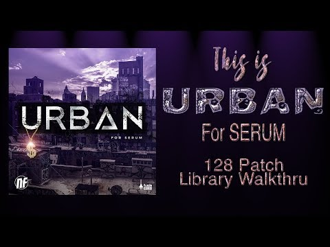This is URBAN for Serum (128 Patch Library Walkthru)