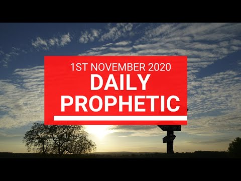 Daily Prophetic 1 November 2020 11 of 12 Daily Prophetic Word