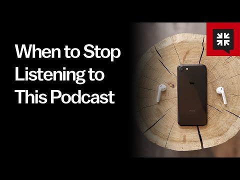 When to Stop Listening to This Podcast // Ask Pastor John