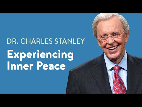 Experiencing Inner Peace  Dr. Charles Stanley