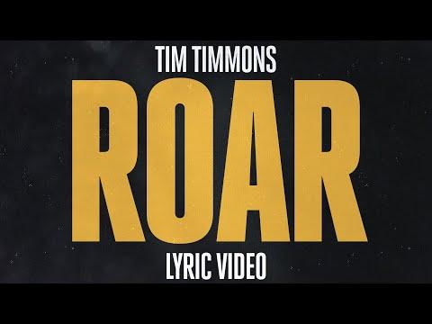 Roar (Lyric)  Tim Timmons