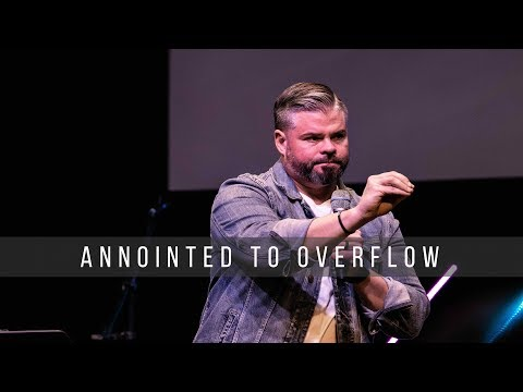 Anointed to Overflow