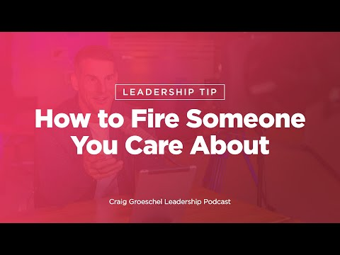 Leadership Tip: How to Fire Someone You Care About