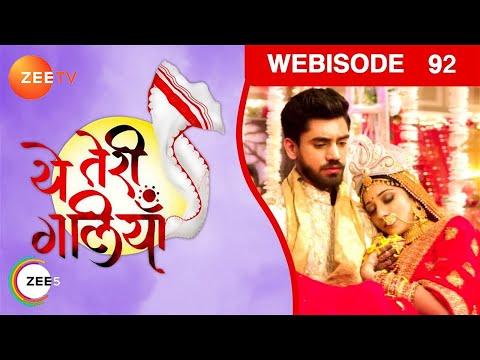 Yeh Teri Galliyan - Episode 92 - Nov 30, 2018 - Webisode   Zee Tv   Hindi TV Show