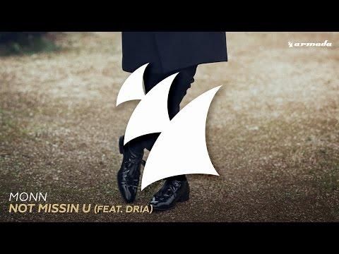 Monn - Not Missin U (feat. Dria) - UCGZXYc32ri4D0gSLPf2pZXQ